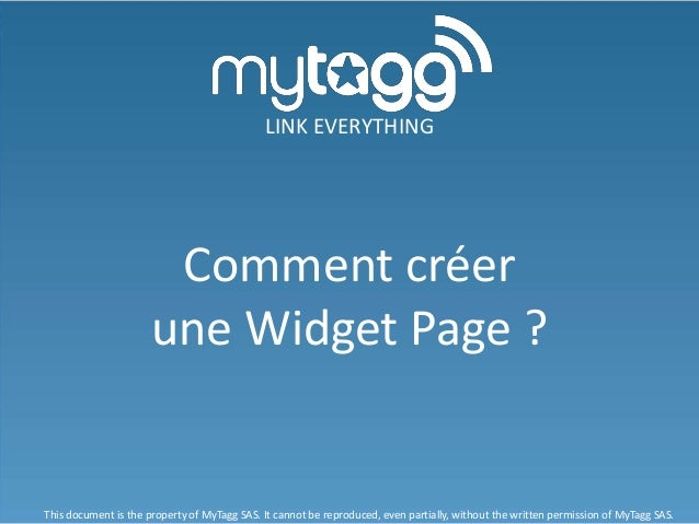 LINK EVERYTHING                       Comment créer                      une Widget Page ?This document is the property of...
