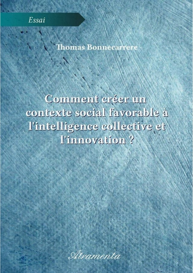Comment créer un contexte social favorable à l'intelligence collective et l'innovation thomas bonnecarrere