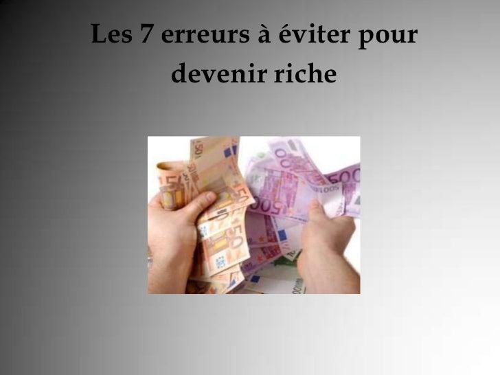 Comment devenir riche - Les 7 erreurs à éviter