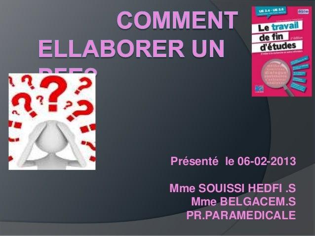 Présenté le 06-02-2013Mme SOUISSI HEDFI .S   Mme BELGACEM.S  PR.PARAMEDICALE