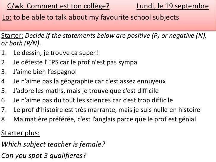 C/wk Comment est ton collège?              Lundi, le 19 septembreLo: to be able to talk about my favourite school subjects...