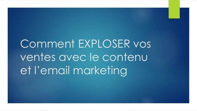 Comment EXPLOSER vos ventes avec le contenu et l'email marketing