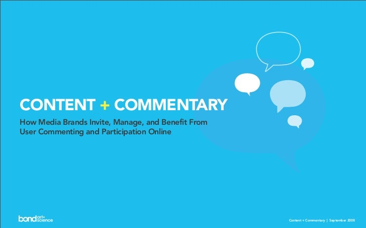 Content + Commentary: How Media Brands Invite, Manage, and Benefit From User Commenting and Participation Online