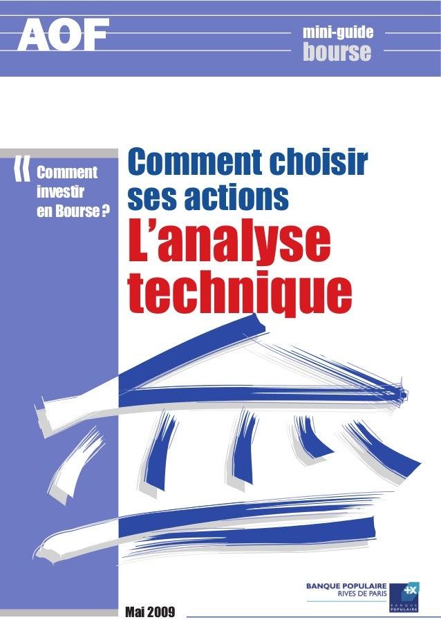 Comment choisirses actionsL'analysetechniqueCommentinvestiren Bourse?«boursemini-guideAOFMai 2009