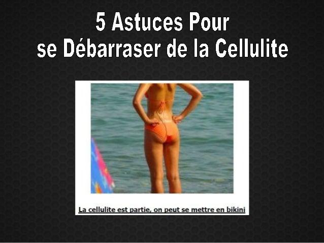 1 : Vous ne pouvez pas vous débarrasser des capitons et creux, cellulite, en appliquant un gel étrange, une lotion bizarre...