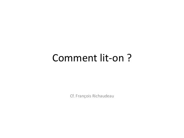 Comment lit-on ? Cf. François Richaudeau