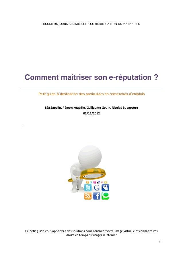 ÉCOLE DE JOURNALISME ET DE COMMUNICATION DE MARSEILLE    Comment maîtriser son e-réputation ?             Petit guide à de...