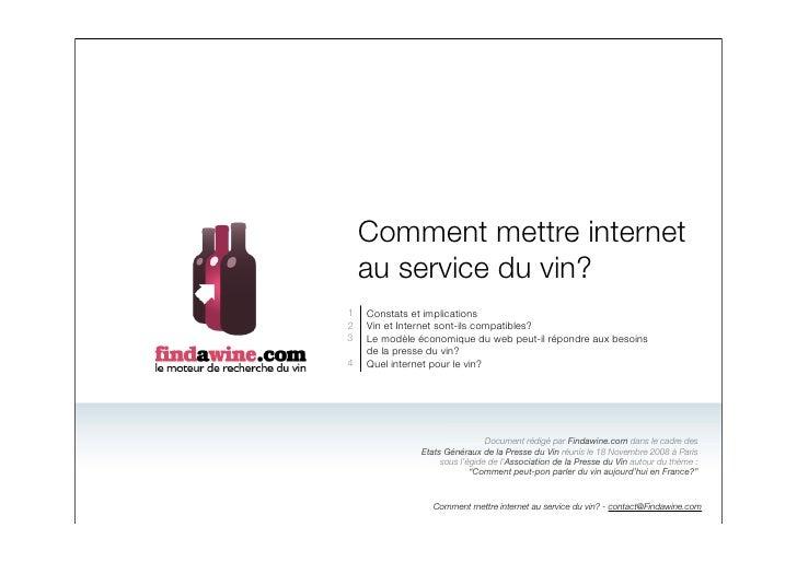 Comment mettre internet     au service du vin? 1   Constats et implications 2   Vin et Internet sont-ils compatibles? 3   ...