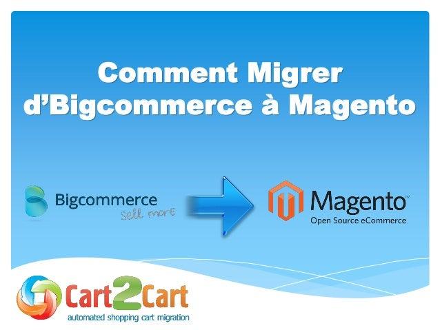 Comment Migrer d'Bigcommerce à Magento