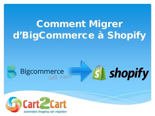 Comment Migrer d'BigCommerce à Shopify