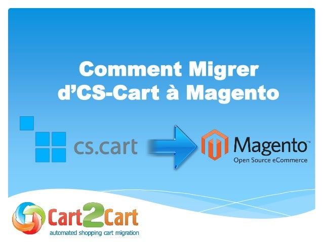 Comment Migrer d'CS-Cart à Magento