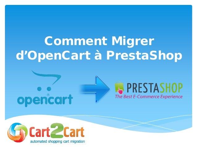 Comment Migrer d'OpenCart à PrestaShop