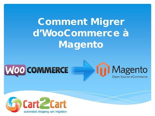 Comment Migrer d'WooCommerce à Magento