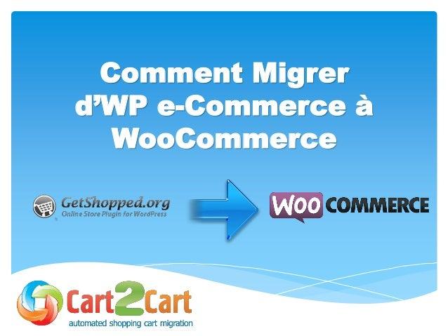 Comment Migrer d'WP e-Commerce à WooCommerce