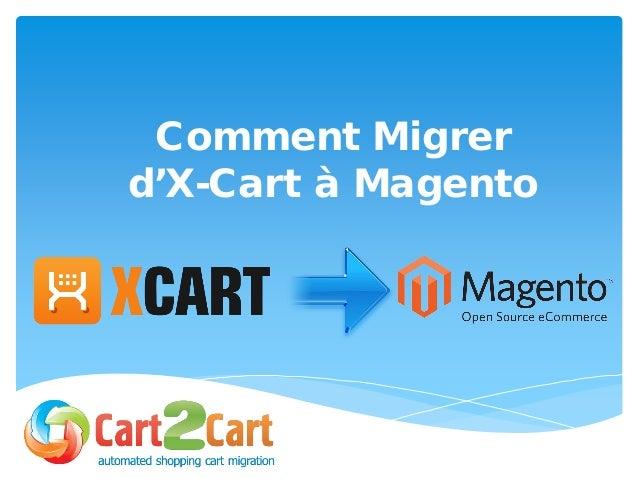 Comment Migrer d'X-Cart à Magento