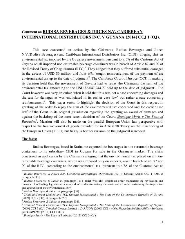 1 Comment on RUDISA BEVERAGES & JUICES N.V. CARIBBEAN INTERNATIONAL DISTRIBUTORS INC. V GUYANA [2014] CCJ 1 (OJ). This cas...