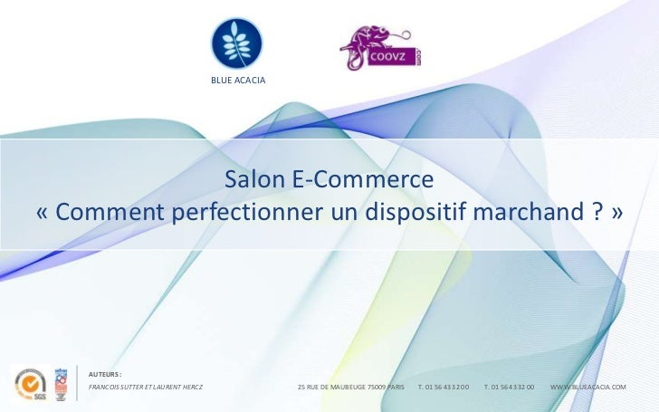 BLUE ACACIA               Salon E-Commerce« Comment perfectionner un dispositif marchand ? »    AUTEURS :    FRANCOIS SUTT...
