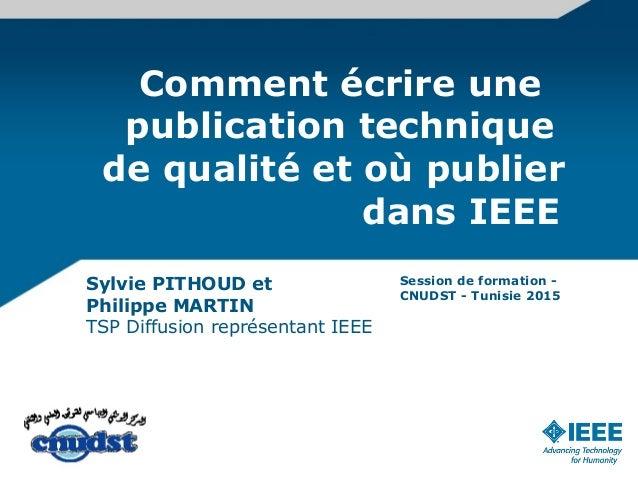 Comment écrire une publication technique de qualité et où publier dans IEEE Sylvie PITHOUD et Philippe MARTIN TSP Diffusio...