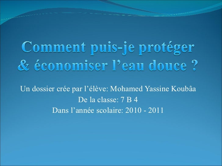 Un dossier crée par l'élève: Mohamed Yassine Koubâa De la classe: 7 B 4 Dans l'année scolaire: 2010 - 2011