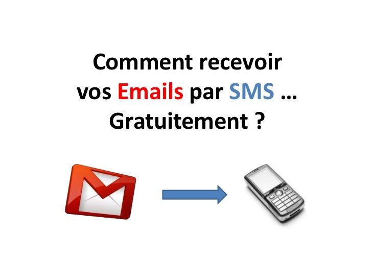 Comment recevoir vos Emails par SMS … Gratuitement?<br />