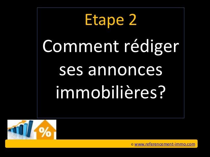 Etape 2Comment rédiger  ses annonces immobilières?          © www.referencement-immo.com