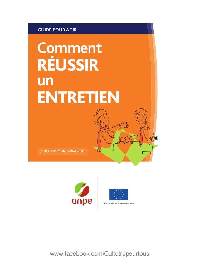 GUIDE POUR AGIRCommentRÉUSSIRunENTRETIENJE RÉUSSIS MON EMBAUCHE                          Avec le soutien du Fonds social e...
