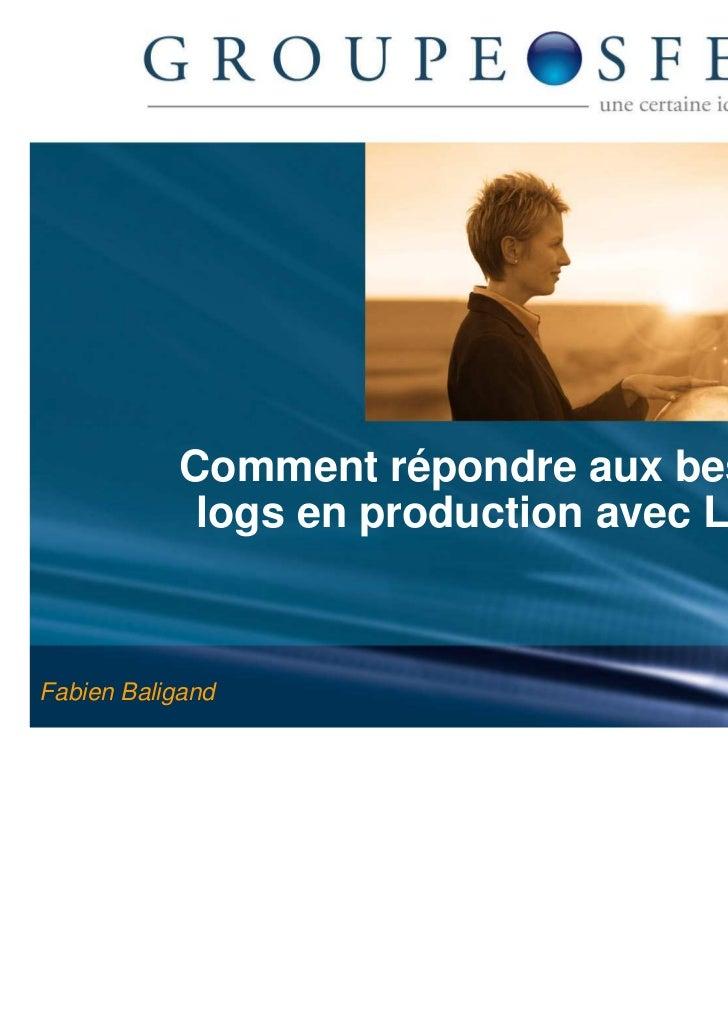 Comment répondre aux besoins de            logs en production avec LOG4J ?Fabien Baligand                                 ...