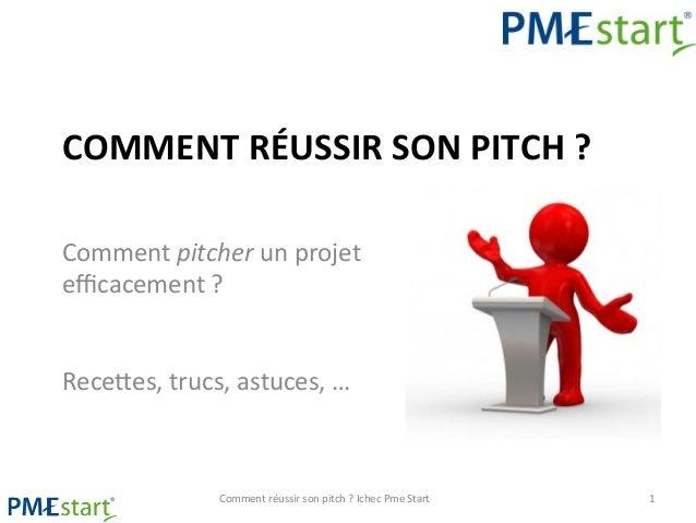 COMMENT  RÉUSSIR  SON  PITCH  ?   Comment  pitcher  un  projet   efficacement  ?         Rece1es,...