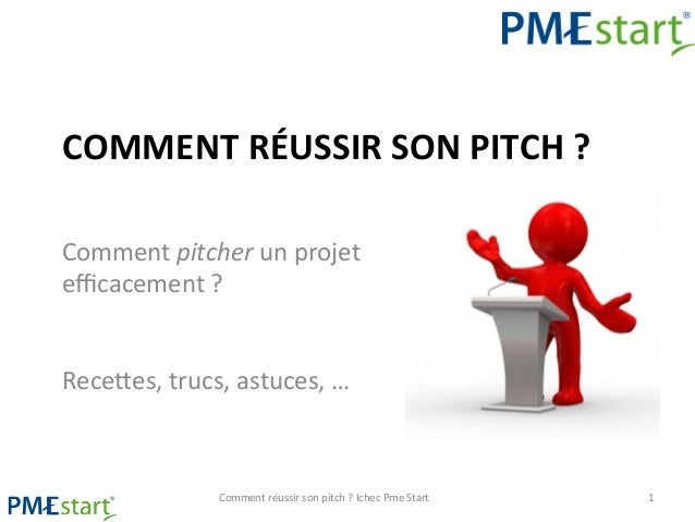 Comment réussir son pitch bwa octobre 2013 ichec low pdf