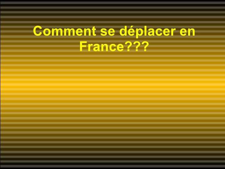 Comment se déplacer en France???