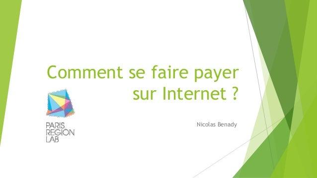 Comment se faire payer  sur Internet ?  Nicolas Benady
