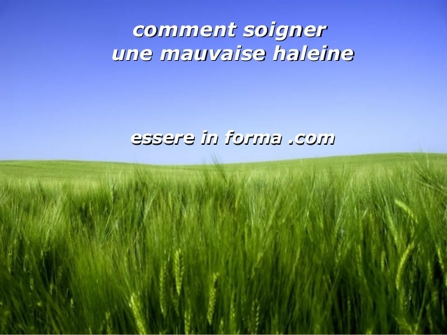 Page 1 comment soignercomment soigner une mauvaise haleineune mauvaise haleine essere in forma .comessere in forma .com