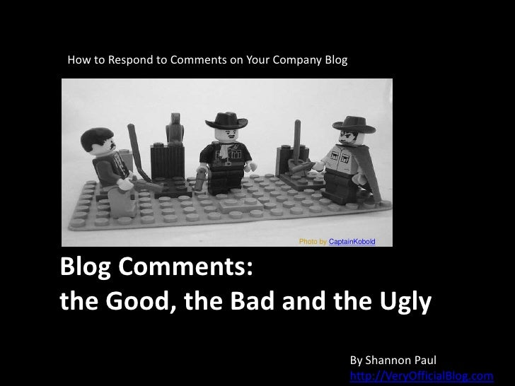 Photo by CaptainKobold<br />How to Respond to Comments on Your Company Blog<br />Blog Comments: the Good, the Bad and the ...