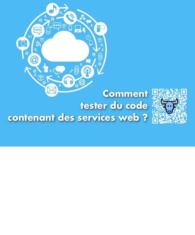Comment               tester du codecontenant des services web ?