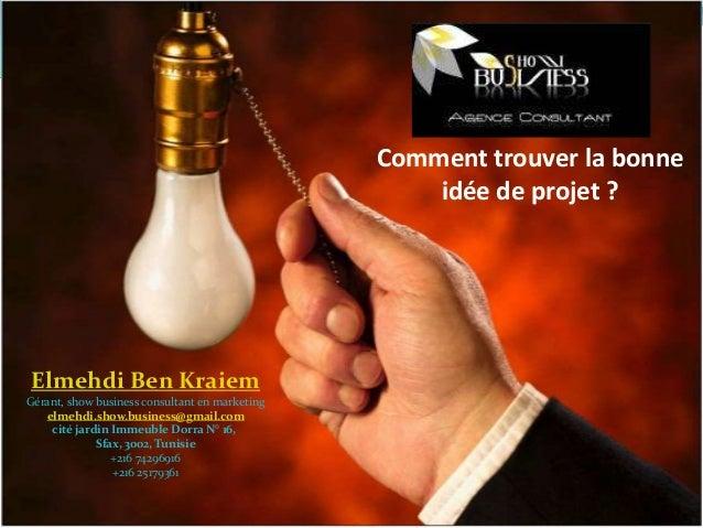 Elmehdi Ben Kraiem Gérant, show business consultant en marketing elmehdi.show.business@gmail.com cité jardin Immeuble Dorr...