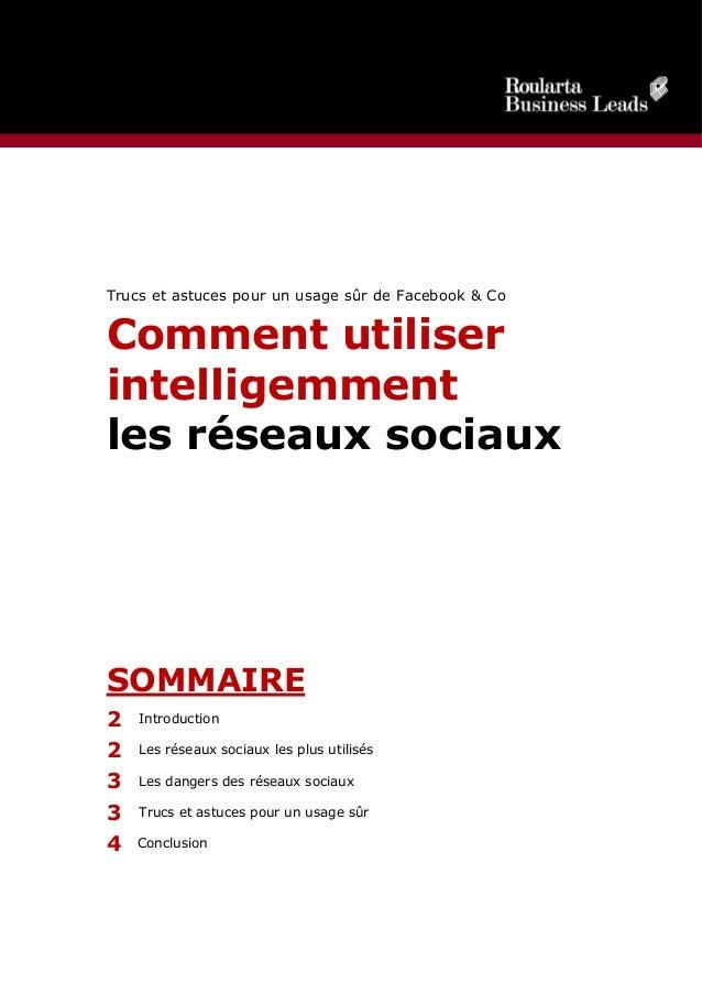 Trucs et astuces pour un usage sûr de Facebook & Co Comment utiliser intelligemment les réseaux sociaux SOMMAIRE 2 Introdu...