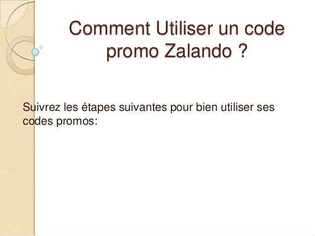 Comment Utiliser un code promo Zalando ? Suivrez les étapes suivantes pour bien utiliser ses codes promos: