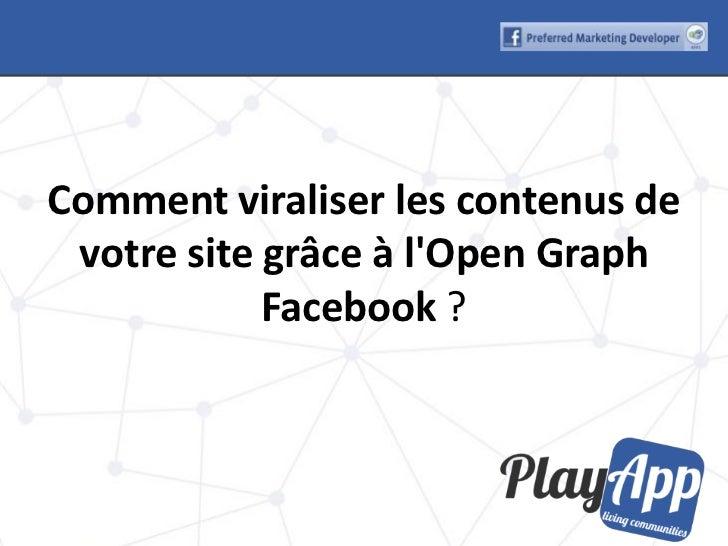 Comment viraliser les contenus de votre site grâce à lOpen Graph            Facebook ?