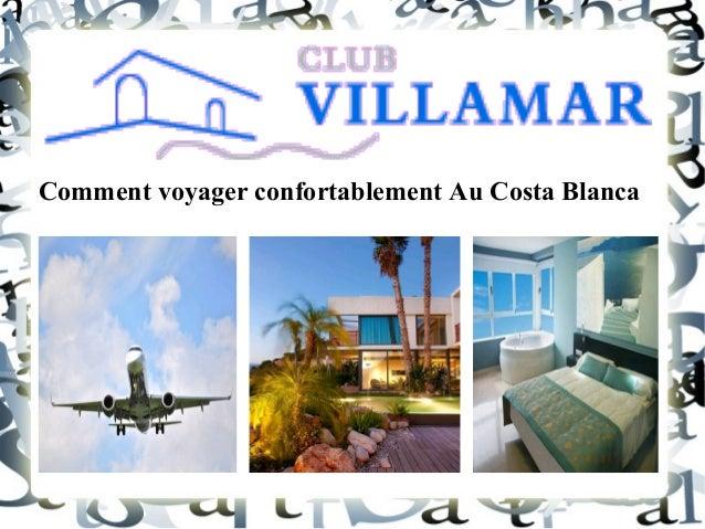 Comment voyager confortablement Au Costa Blanca