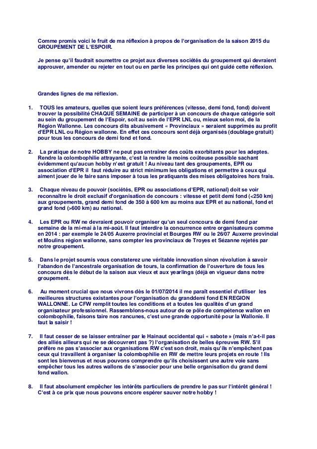 Comme promis voici le fruit de ma réflexion à propos de l'organisation de la saison 2015 du  GROUPEMENT DE L'ESPOIR.  Je p...