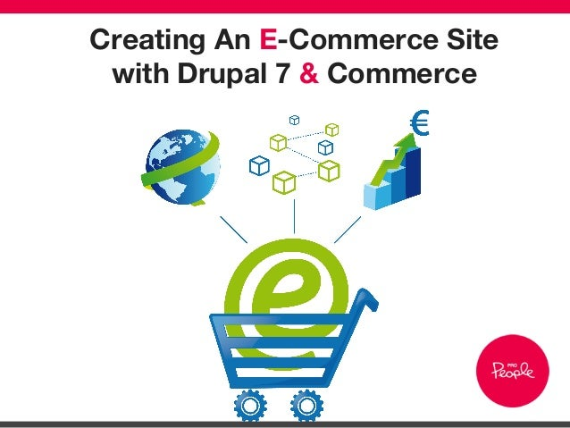 Creating An E-Commerce Site with Drupal 7 & Commerce