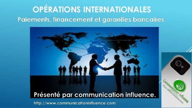 OPÉRATIONS INTERNATIONALES