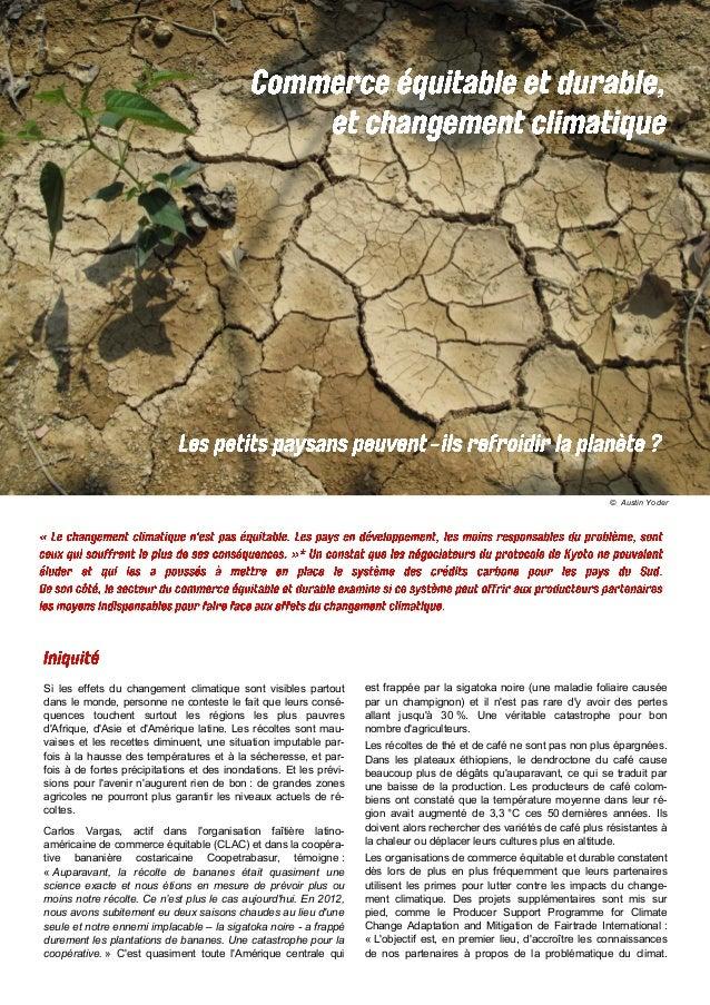 © Austin Yoder Si les effets du changement climatique sont visibles partout dans le monde, personne ne conteste le fait qu...