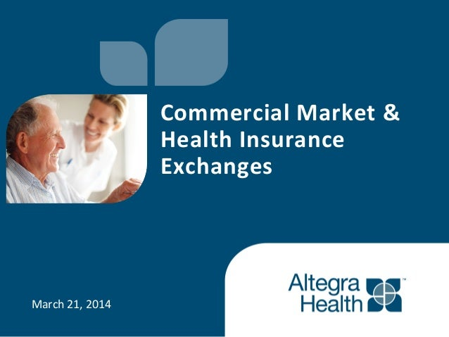 March  21,  2014   Commercial  Market  &   Health  Insurance   Exchanges