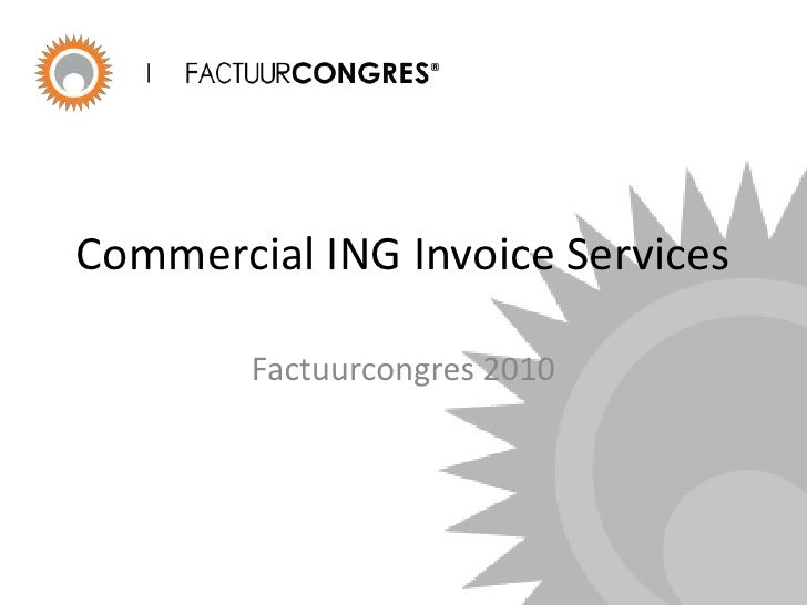 Commercial ING Invoice Services<br />Factuurcongres 2010<br />
