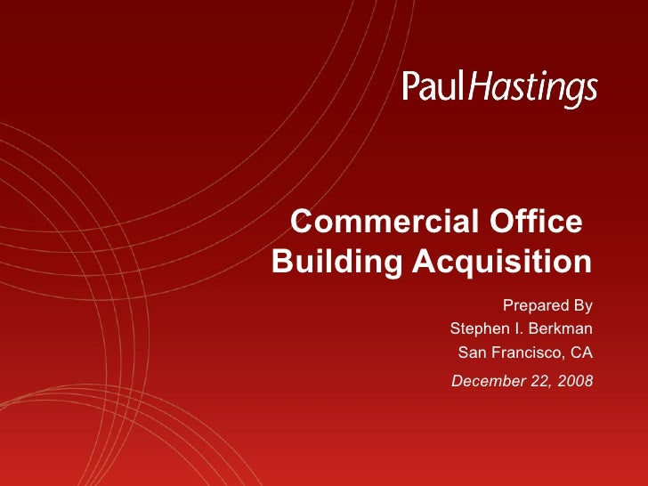 Commercial Office  Building Acquisition December 22, 2008 Prepared By Stephen I. Berkman San Francisco, CA