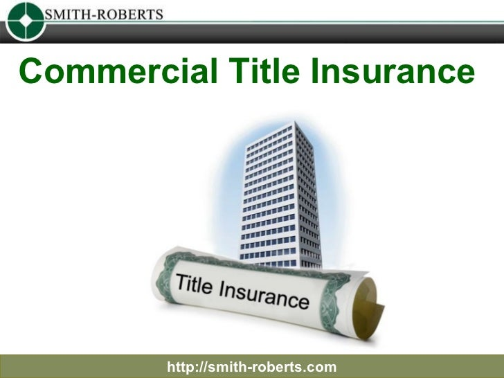 Commercial Title Insurance  http://smith-roberts.com