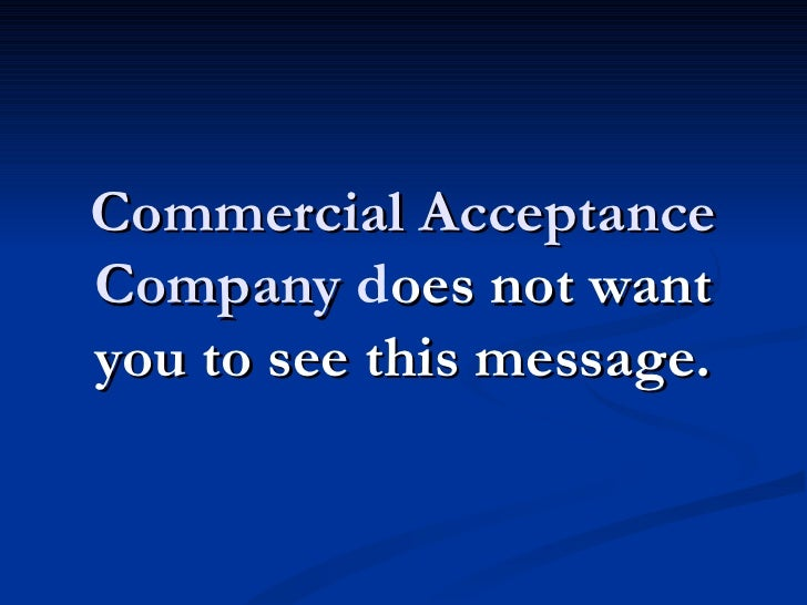Stop Commercial Acceptance Company! Call 877-737-8617 for Legal Help.