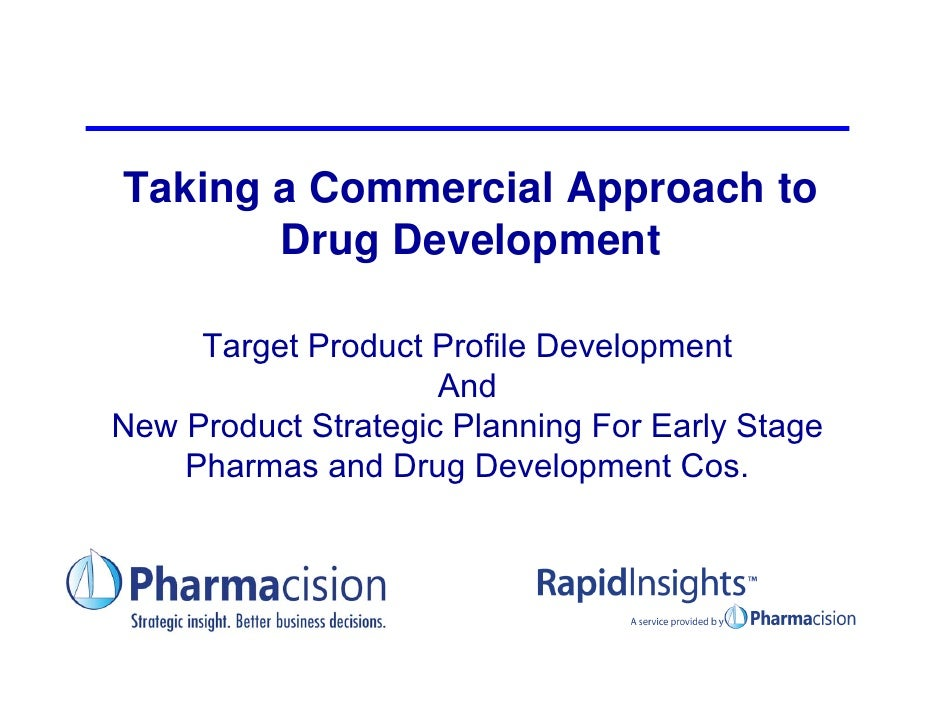 Taking a Commercial Approach to        Drug Development       Target Product Profile Development                      And ...