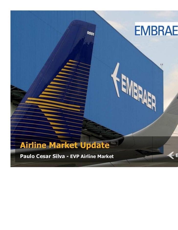 Mar/2011Airline Market UpdatePaulo Cesar Silva - EVP Airline Market